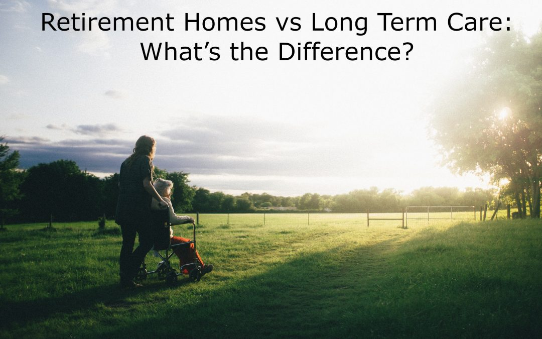 Retirement Homes vs Long Term Care: What's the Difference?