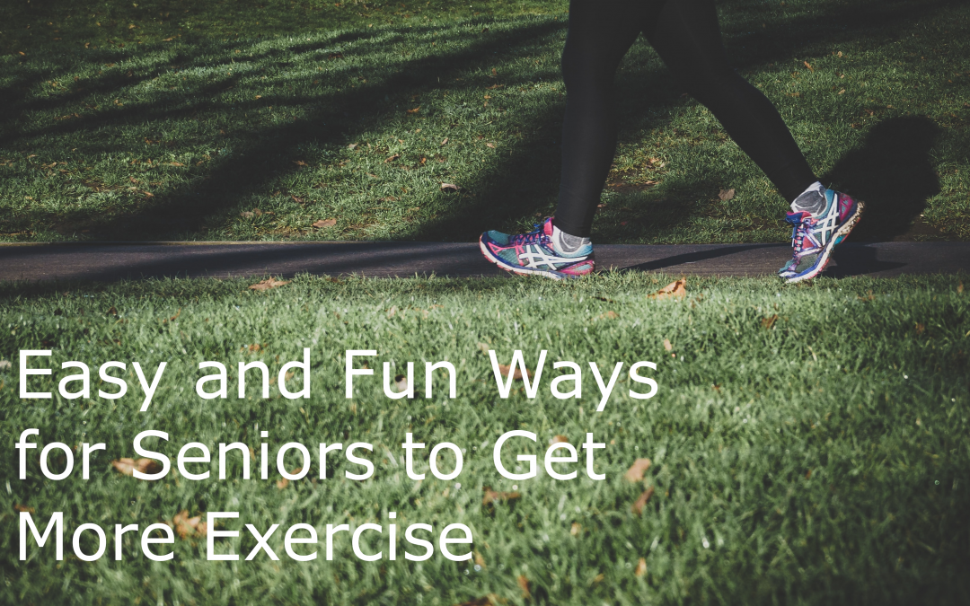 Easy and Fun Ways for Seniors to Get More Exercise
